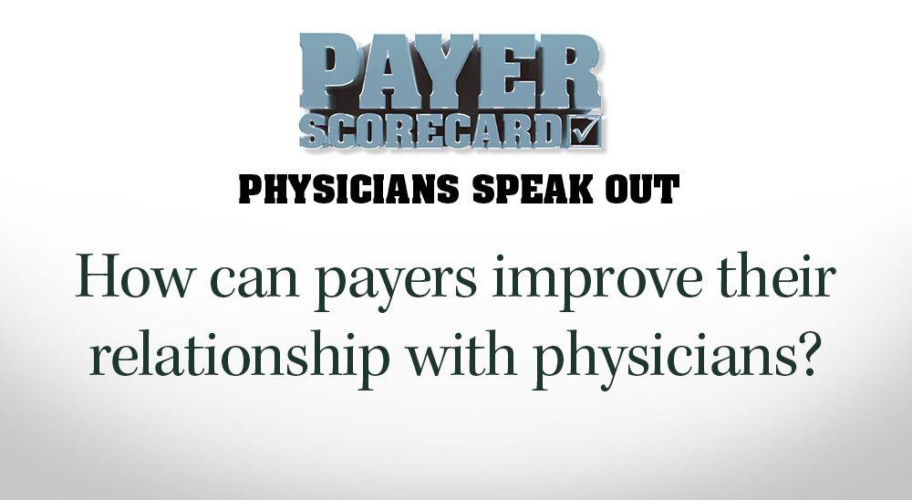 2018 Payer Scorecard: Physicians speak out