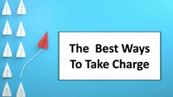 The Best Ways To Take Charge