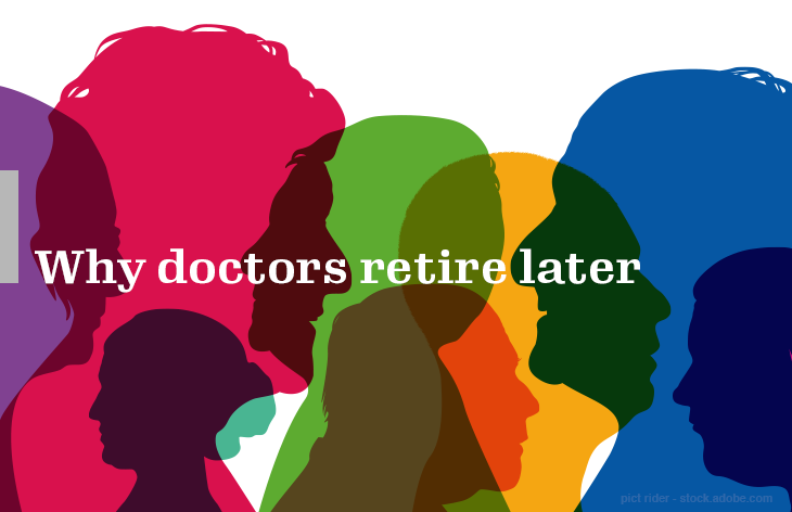 Why doctors retire later
