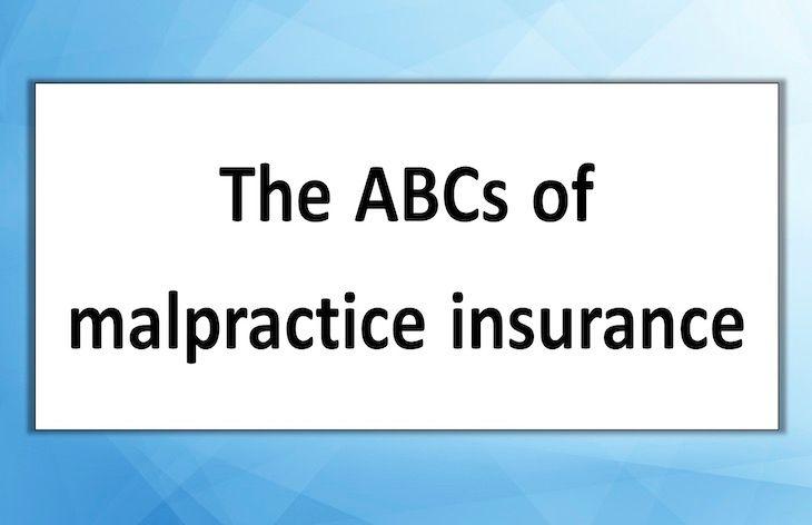 The ABCs of malpractice insurance