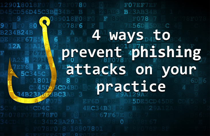 4 ways to prevent phishing attacks at your practice