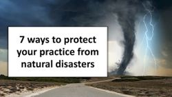 7 ways to protect your practice from natural disasters