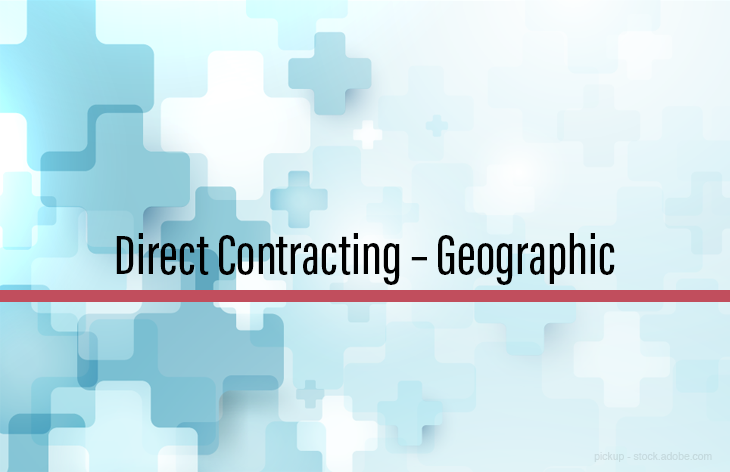 Direct contracting geographic