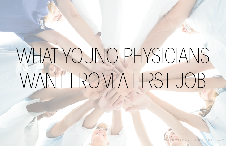 What young physicians want from a first job