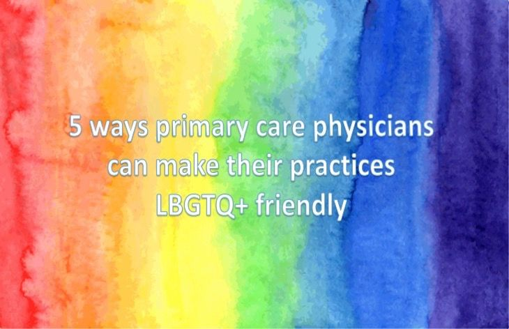 5 ways primary care physicians can make their practices LGBTQ+ friendly