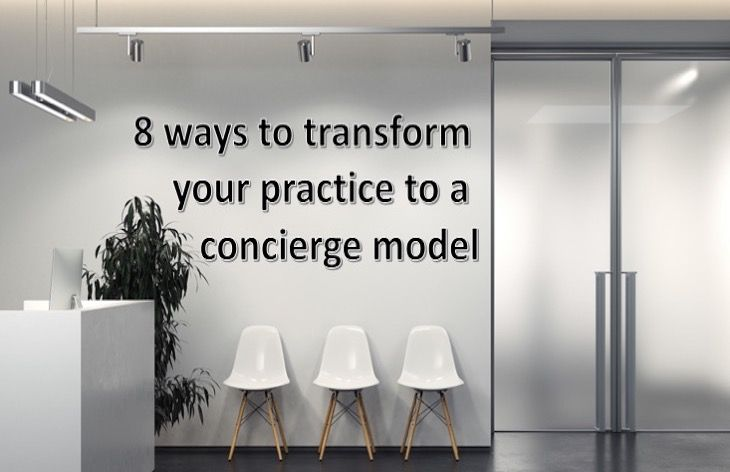 8 ways to transform your practice to a concierge model
