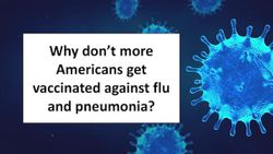 Why don't more Americans get vaccinated against flu and pneumonia?