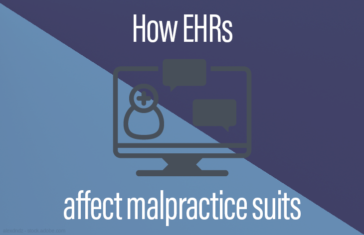 How EHRs affect malpractice suits