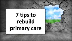 7 tips to rebuild primary care