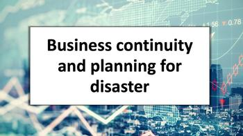 Business continuity and planning for disaster