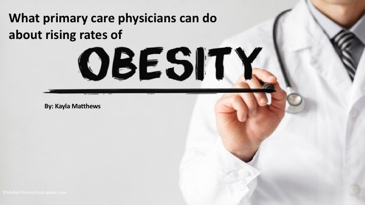 What primary care physicians can do about rising rates of obesity