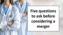 Five questions to ask before considering a merger