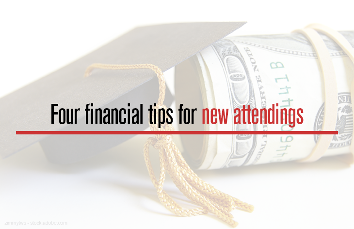 Four financial tips for new attendings