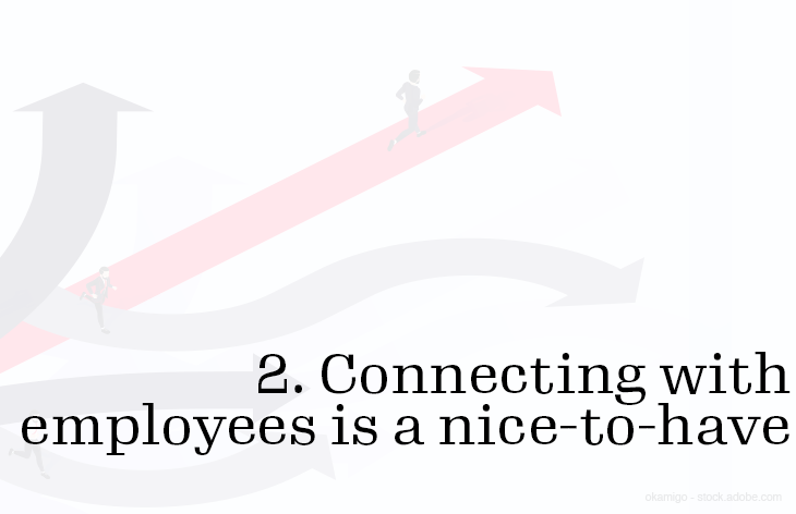 2. Connecting with employees is a nice-to-have