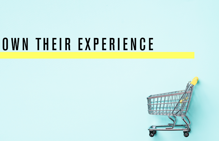 Own their experience