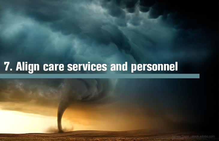 7. Align care services and personnel