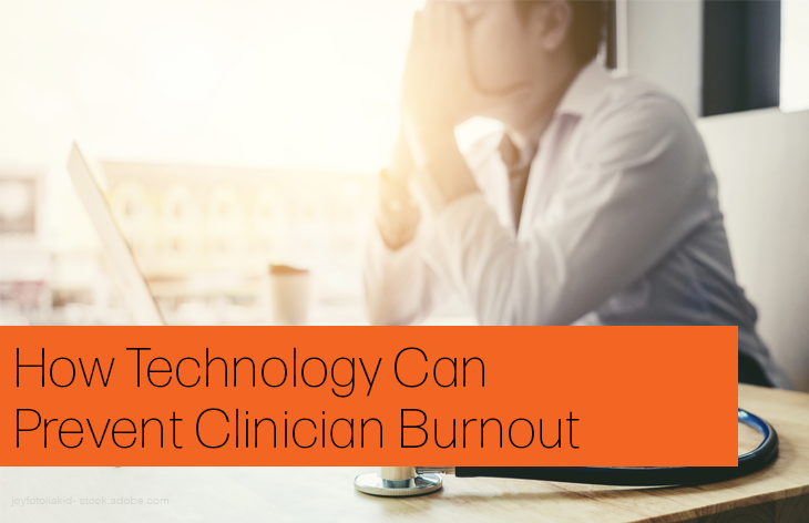 How Technology can prevent physician burnout