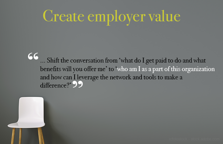 Create an attractive employer value proposition