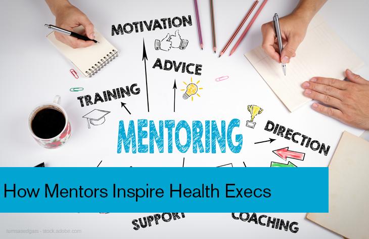 How Mentors Inspire Health Execs