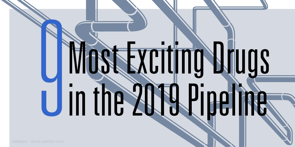 Most exciting drugs in the 2019 pipeline