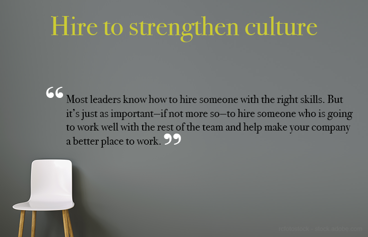 Hire to strengthen culture