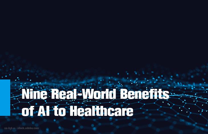 Nine Real-World Benefits of AI to Healthcare