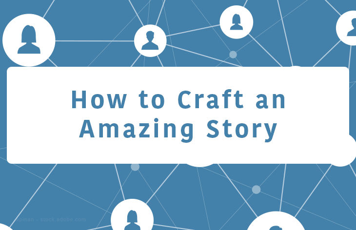How to craft an amazing story