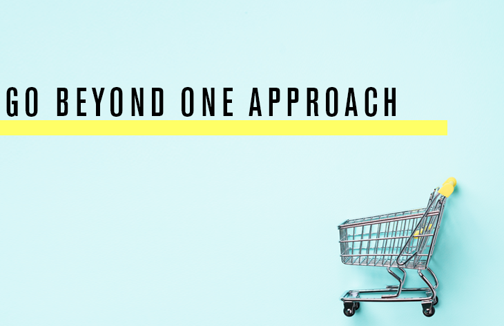 Go beyond one approach