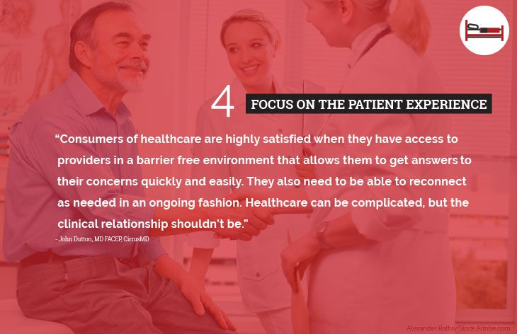 4. Focus on the patient experience