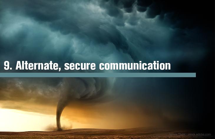 9. Providing alternate, secure communication