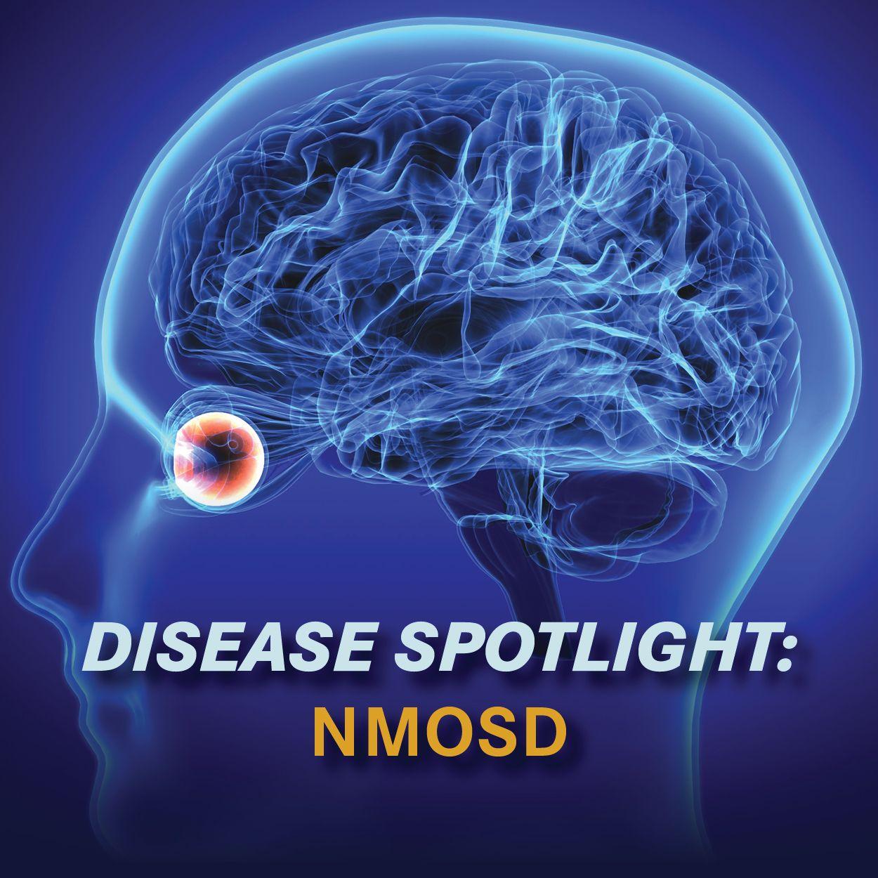 Disease Spotlight | <b>Disease Spotlight: NMOSD</b>