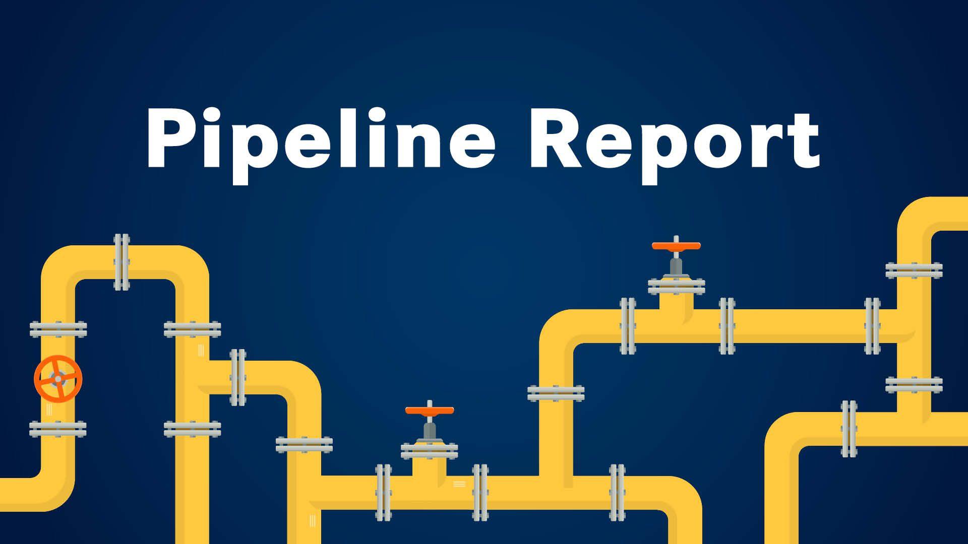 Pipeline Report | <b>Pipeline Report: May 2021</b>