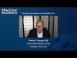 Oncotype DX Testing and the TAILORx Trial