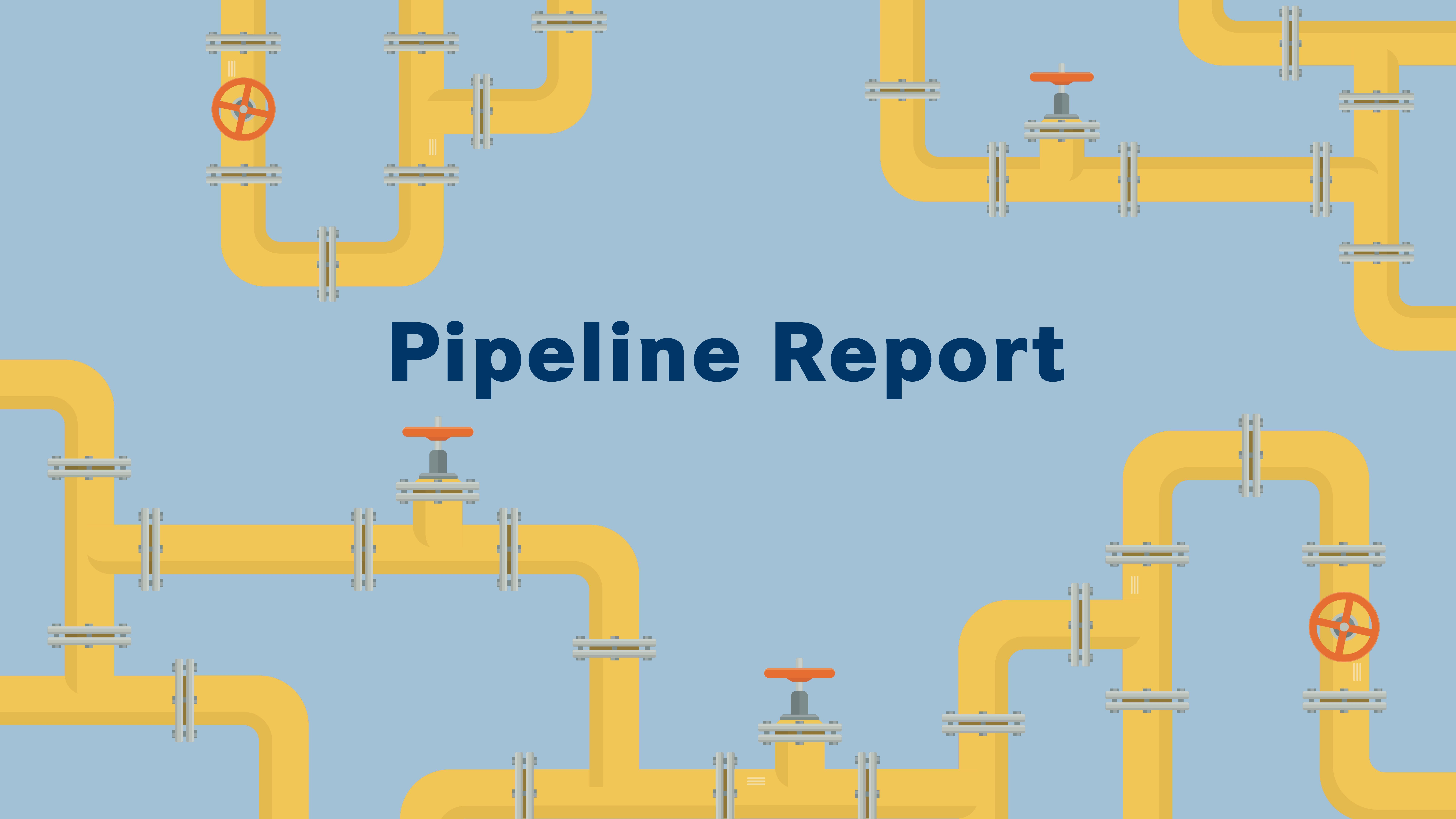 Pipeline Report | <b>Pipeline Report: April 2021</b>
