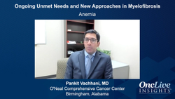 Ongoing Unmet Needs and New Approaches in Myelofibrosis