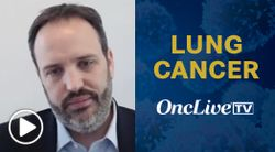 Dr. Gainor on the Potential Value of Targeting TROP-2 and CEACAM5 in Lung Cancer