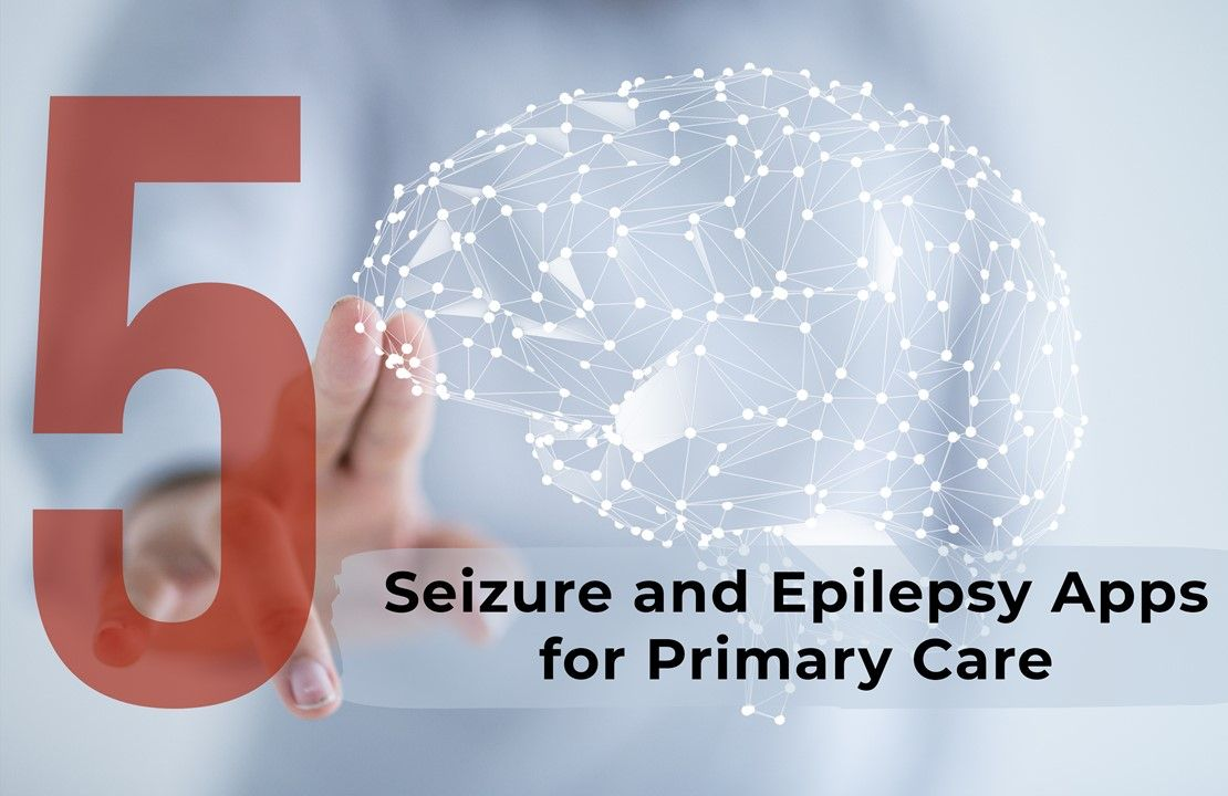 Top 5 Seizure and Epilepsy Apps for Primary Care