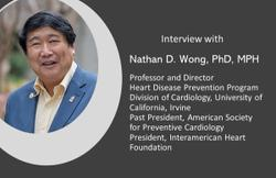 Preventive Cardiology after Framingham: Nathan D. Wong, PhD, MPH Details the Evolution