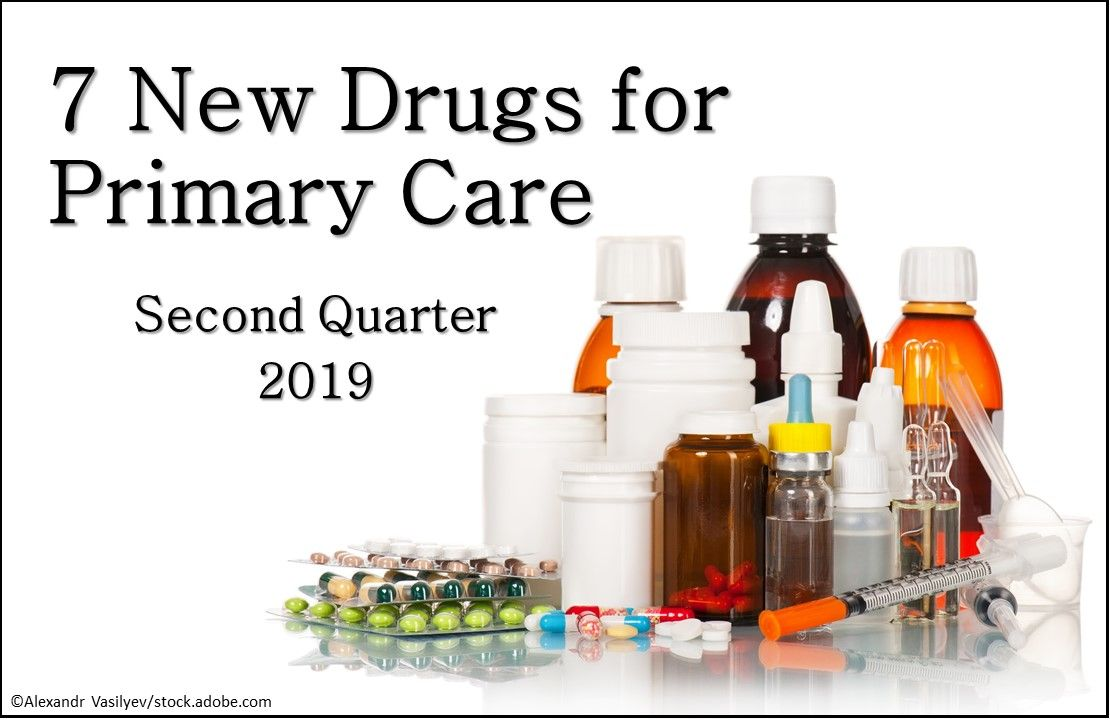 7 new FDA approved drugs for primary care, fda approved drugs list