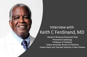 Keith C. Ferdinand, MD: COVID-19, Obesity, and the African American Community