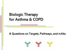 Biologic Therapy for Asthma & COPD: 8 Questions on Targets, Pathways, & mAbs