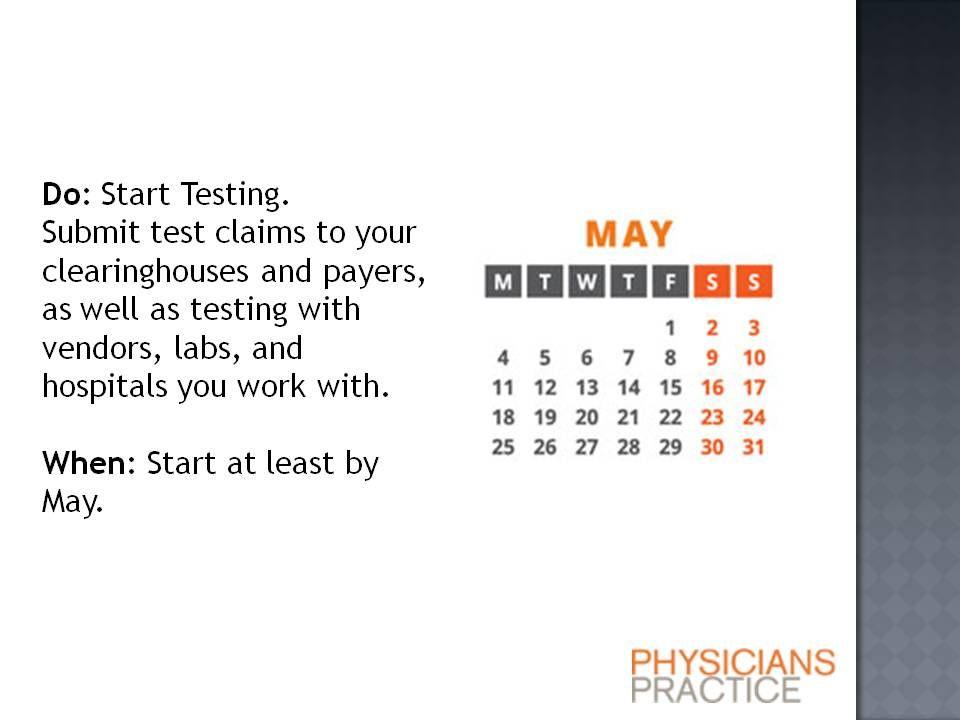 ICD-10 Procrastinator's Six-Month Timeline: Start testing
