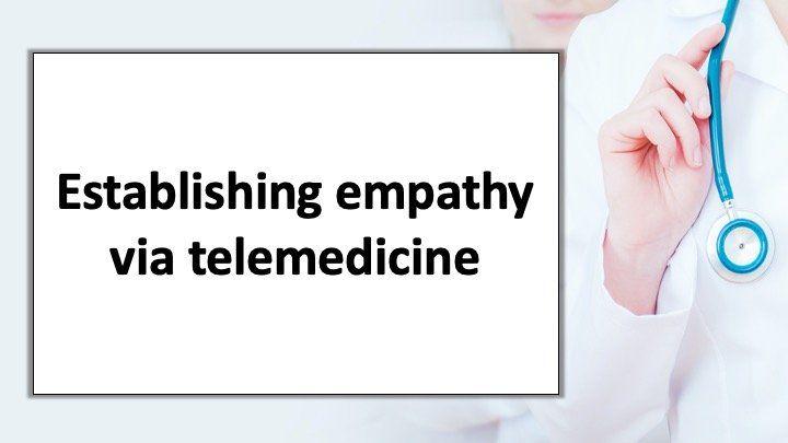 Establishing empathy via telemedicine