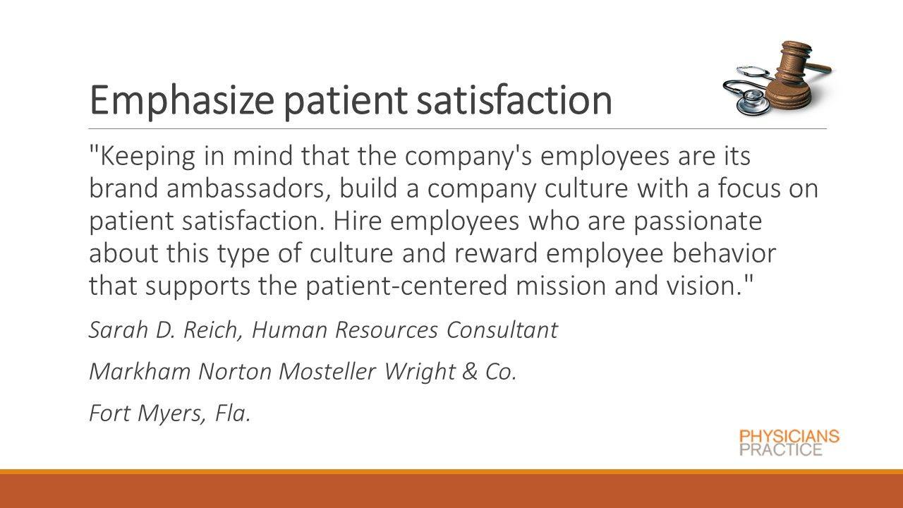 Emphasize patient satisfaction