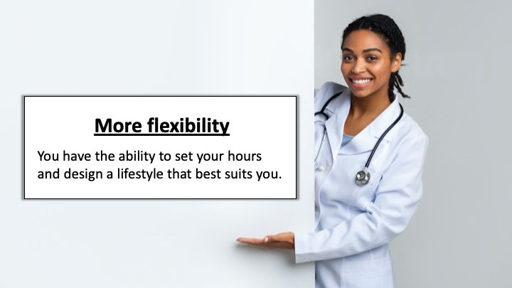 More flexibility: You have the ability to set your hours and design a lifestyle that best suits you.