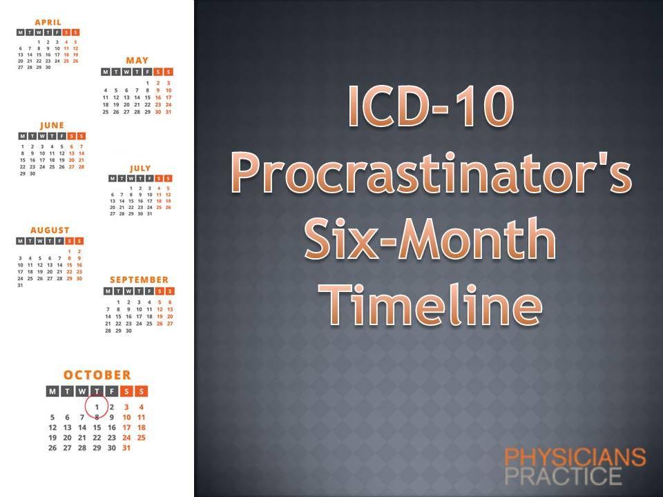 ICD-10 Procrastinator's Six-Month Timeline