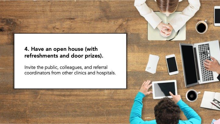 4. Have an open house (with refreshments and door prizes).