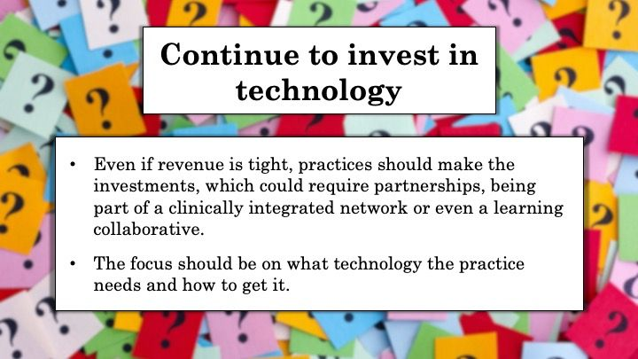 Continue to invest in technology