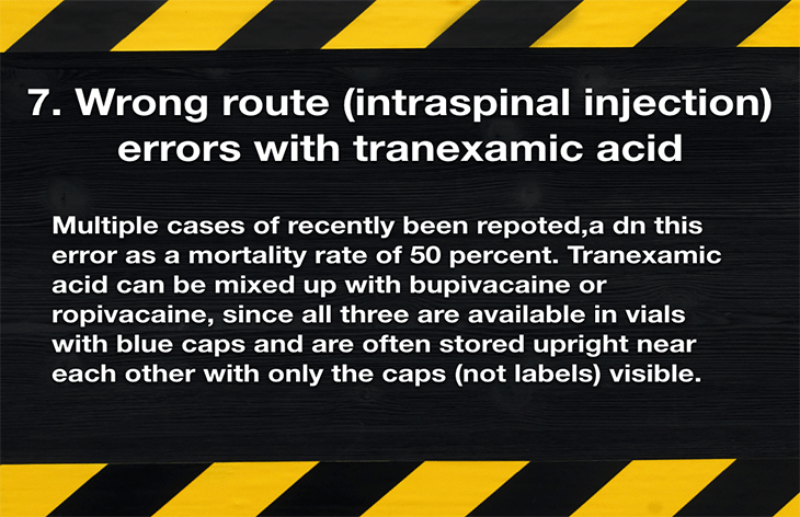 7. Wrong route (intraspinal injection) errors with tranexamic acid