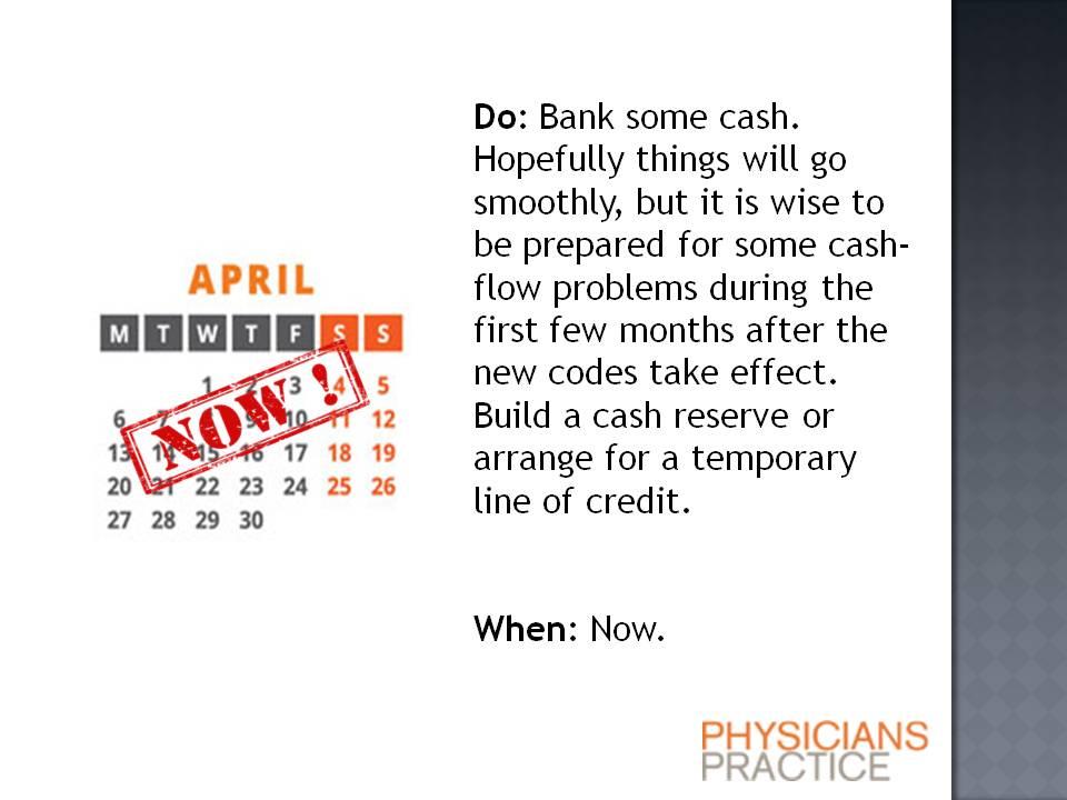 ICD-10 Procrastinator's Six-Month Timeline: Bank some cash